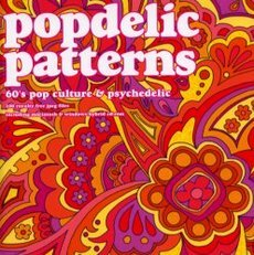 Popdelic patterns―60's pop culture & psyche (Gas)