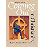 img - for { [ COMING OUT IN CHRISTIANITY: RELIGION, IDENTITY, AND COMMUNITY[ COMING OUT IN CHRISTIANITY: RELIGION, IDENTITY, AND COMMUNITY ] BY WILCOX, MELISSA M. ( AUTHOR )OCT-03-2003 PAPERBACK ] } Wilcox, Melissa M. ( AUTHOR ) Oct-03-2003 Paperback book / textbook / text book