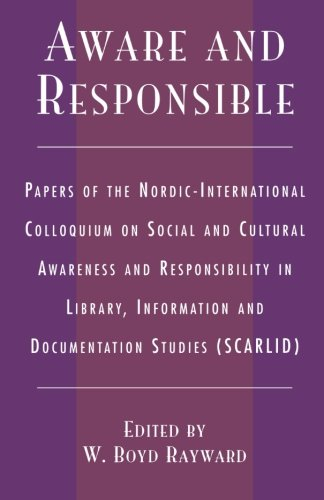 Aware and Responsible: Papers of the Nordic-International Colloquium on Social and Cultural Awareness and Responsibility