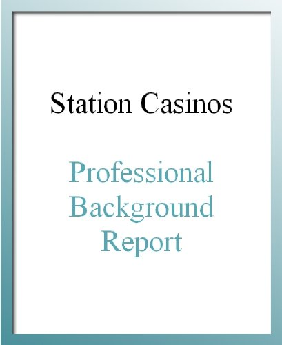 Station Casinos Professional Background Report