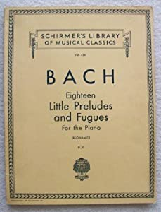 18 Little Preludes And Fugues Piano Solo from G. Schirmer