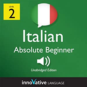 Learn Italian with Innovative Language's Proven Language System - Level 2: Absolute Beginner Italian Audiobook