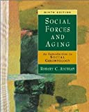 Social Forces and Aging: An Introduction to Social Gerontology