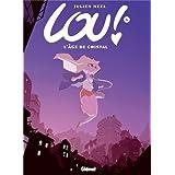 Lou !, tome 6 : L'�ge de cristalpar Julien Neel