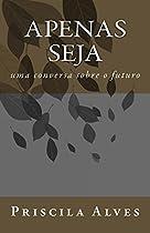 Apenas Seja: Uma Conversa Sobre O Futuro (portuguese Edition)
