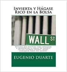 INVIERTA Y H GASE RICO EN LA BOLSA (SPANISH) ] } Duarte