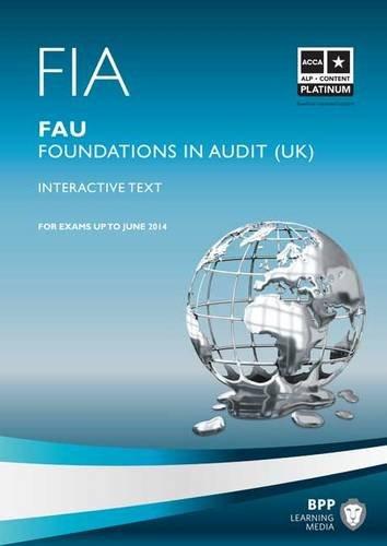FIA - Foundations in Audit (UK) - FAU UK: FAU: Study Text