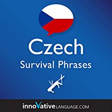 Learn Czech - Survival Phrases Czech, Volume 2 Audiobook by  Innovative Language Learning LLC Narrated by  CzechClass101.com