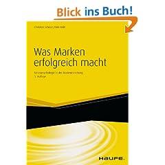 Was Marken erfolgreich macht: Neuropsychologie in der Markenf�hrung (Haufe Fachbuch)