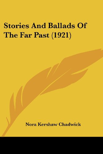 Stories and Ballads of the Far Past (1921)