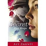 The Secret Ever Keeps ~ Art Tirrell