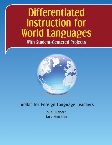 Differentiated Instruction for World Languages With Student-Centered Projects: Toolkit for Foreign Language Teachers