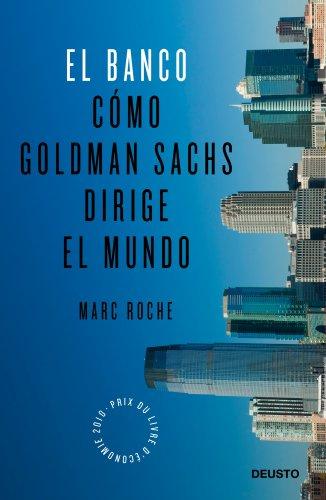 el-banco-como-goldman-sachs-dirige-el-mundo