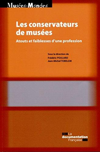 les-conservateurs-de-musees-atouts-et-faiblesses-dune-profession