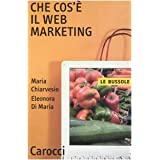 Che cos'� il Web marketingdi Maria Chiarvesio