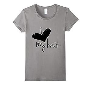 Women's I Love My Hair t shirt Small Slate