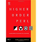 Higher-Order Perl: Transforming Programs with Programs ~ Mark Jason Dominus