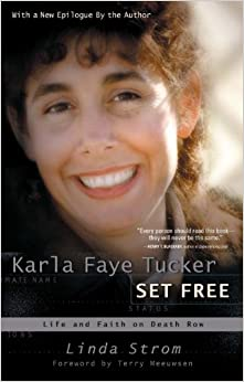 Karla Faye Tucker Set Free: Linda Strom: 9780307729781: Amazon.com