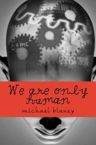 Book: We are only human by michael blaney