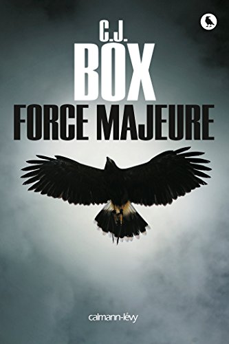 C.J. Box - Force majeure (Cal-Lévy- R. Pépin) (French Edition)