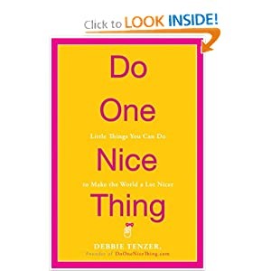 Do One Nice Thing: Little Things You Can Do to Make the World a Lot Nicer