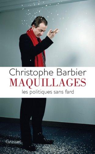 Maquillages : Les politiques sans fard (Documents Français)