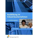 Ausbildung im Industrieunternehmen, 3. Ausbildungsjahr Lehr-/Fachbuchvon &#34;Andreas Blank&#34;