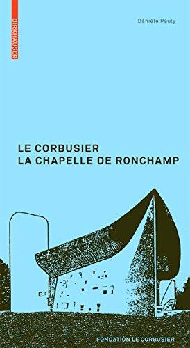Le Corbusier la Chapelle de Ronchamp (Le Corbusier Guides (franz.))  [Pauly, Danièle] (Tapa Blanda)