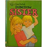 img - for I'm Glad I'm Your Sister (Happy Day Books) book / textbook / text book