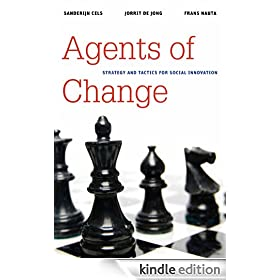 "Agents of Change: Strategy and Tactics for Social Innovation (Brookings / Ash Center Series, ""Innovative Governance in the 21st Century"")"