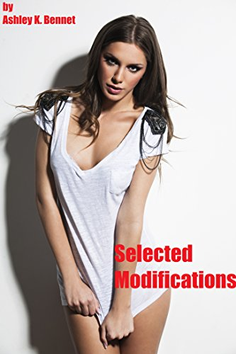 Selected Modifications, by Ashley K. Bennet