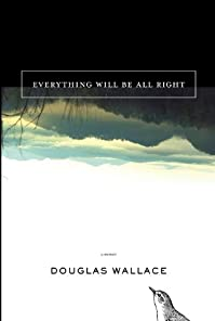 Everything Will Be All Right by Douglas Wallace ebook deal