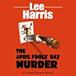 The April Fools' Day Murder: A Christine Bennett Mystery (       UNABRIDGED) by Lee Harris Narrated by Dee Macalouso