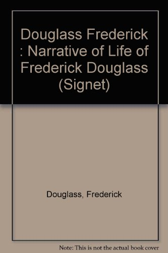 Narrative of the Life of Frederick Douglass, An American Slave (Signet)