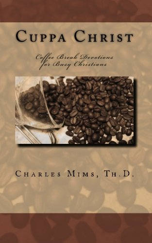 Cuppa Christ: Coffee Break Devotions for Busy Christians