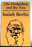 Hedgehog and the Fox: Essay on Tolstoy's View of History (0297762672) by Berlin, Isaiah