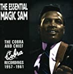 The Essential Magic Sam: The Cobra an...