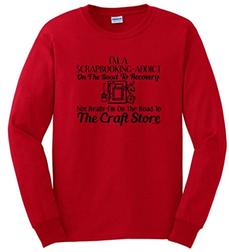 Scrapbook Addict On The Road To Recovery Craft Store Long Sleeve T-Shirt Medium Red