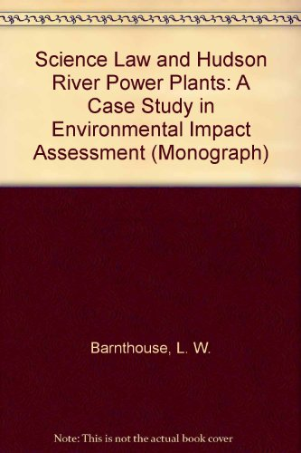 Science Law and Hudson River Power Plants: A Case Study in Environmental Impact Assessment (American Fisheries Society m