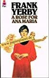 A Rose For Ana Maria (033025474X) by Frank Yerby