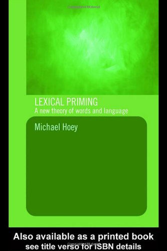 Lexical Priming: A New Theory of Words and Language