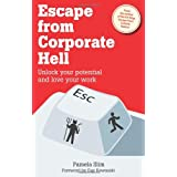 Escape from Corporate Hell: Unlock your potential and love your workby Pamela Slim
