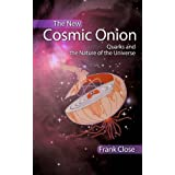 The New Cosmic Onion: Quarks and the Nature of the Universeby Frank Close