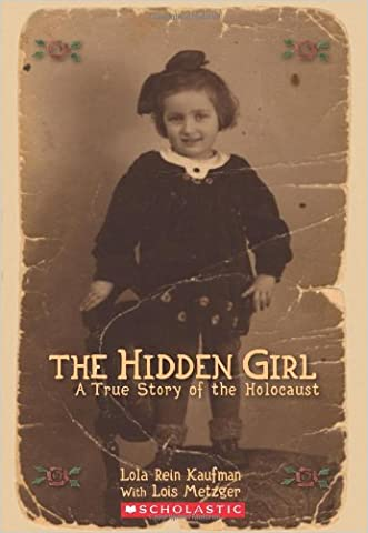 Hidden Girl, The:  A True Story of the Holocaust