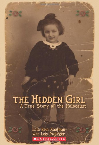 Hidden Girl, The:  A True Story of the Holocaust