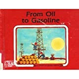 From Oil to Gasoline (Start to Finish Book) (0876141602) by Mitgutsch, Ali