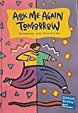 Ask Me Again Tomorrow - Growing and Changing (Celebrate Reading!, Book F)