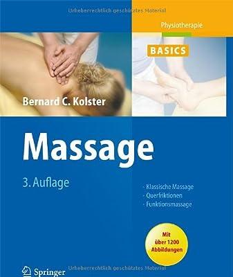Massage: Klassische Massage, Querfriktionen, Funktionsmassage (Physiotherapie Basics)