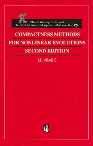 Compactness Methods for Nonlinear Evolutions (Monographs and Surveys in Pure and Applied Mathematics)