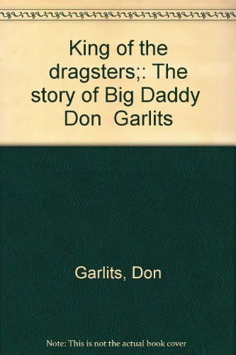 King of the dragsters;: The story of Big Daddy Don Garlits PDF